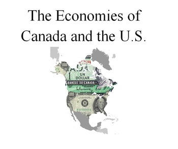 The Economies of Canada and the United States