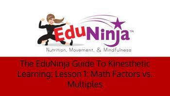 The EduNinja Guide To Kinesthetic Learning: Lesson 1:Math Factors vs. Multiples