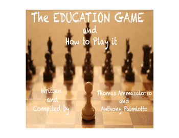 The Education Game and How To Play It