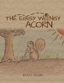 The Eensy Weensy Acorn