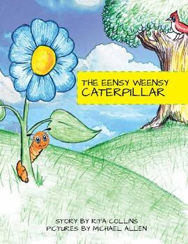 The Eensy Weensy Caterpillar