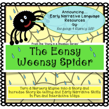 The Eensy Weensy Spider:  Turn a Rhyme into a Story for Early Narrative Language