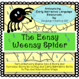 The Eensy Weensy Spider:  Turn a Rhyme into a Story for Ea