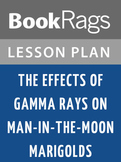 The Effects of Gamma Rays on Man-in-the-Moon Marigolds Lesson Plans