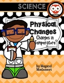 Physical Changes: Changes to Temperature