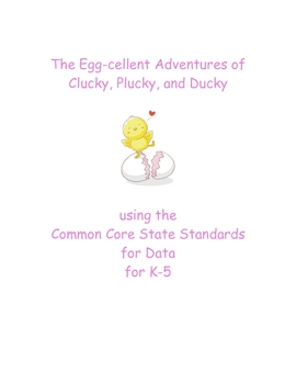 The Egg-cellent Adventures of Clucky, Plucky, and Ducky for K-5