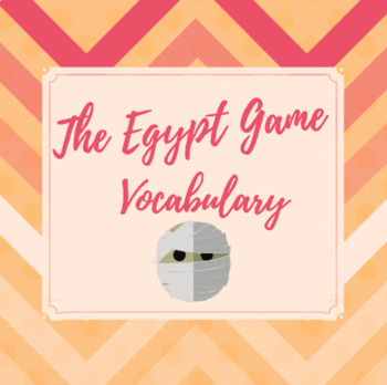 The Egypt Game Vocabulary Ch.1-5 PowerPoint
