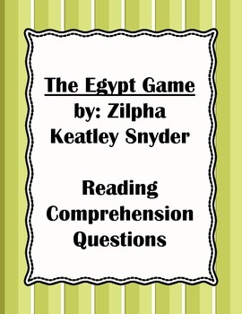The Egypt Game by Zilpha Keatley Snyder Reading Comprehens