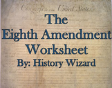 The Eighth Amendment Internet Worksheet