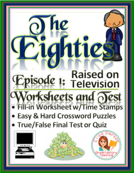 The Eighties Episode 1 Worksheets, Puzzles, and Test: Television Part 1