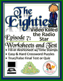 The Eighties Episode 7 Worksheets, Puzzles, and Test: Video Killed Radio