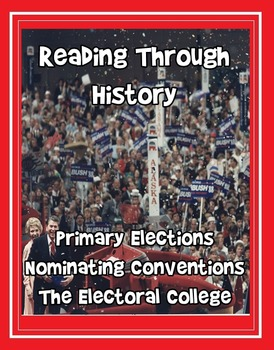The Electoral College, Primaries, and Nominating Conventions