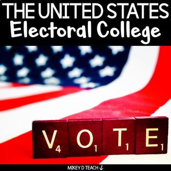 The Electoral College Unit - Literacy and Social Studies Activities