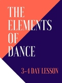 The Elements of Dance (2-3 Day Lesson)