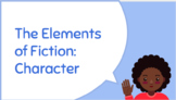 The Elements of Fiction: Character