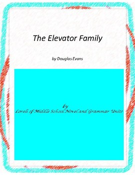 The Elevator Family Novel Units with Literary and Grammar