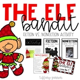 The Elf Bandit:  Fiction vs. Nonfiction Activities