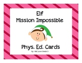 The Elf Mission {Phys. Ed. Centers}