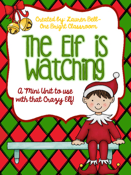 The Elf is Watching {A Unit to Use with Your Visiting Elf}