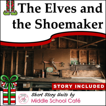 Short Story Unit for The Elves and the Shoemaker ~ Holidays in Secondary