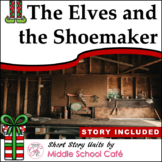 Short Story Unit for The Elves and the Shoemaker ~ Holiday