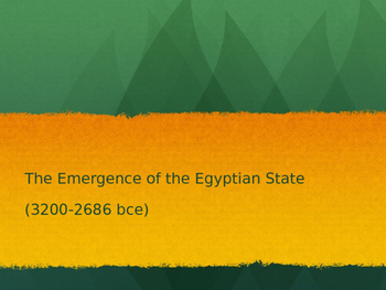 The Emergence of the Egyptian State (3200-2686 bce)