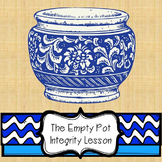Character Ed Lesson - Integrity: The Empty Pot