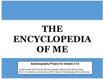 The Encyclopedia of Me (or You) Autobiography/Novel/Historical Figure Project