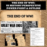 The End of WWI:  US History perspective  power point and outline