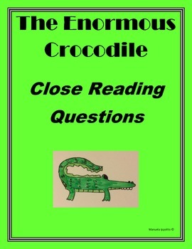 The Enormous Crocodile: Close Reading Questions and Answers
