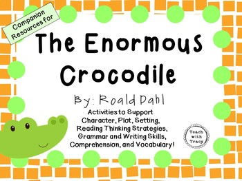 The Enormous Crocodile by Roald Dahl: A Complete Novel Study!