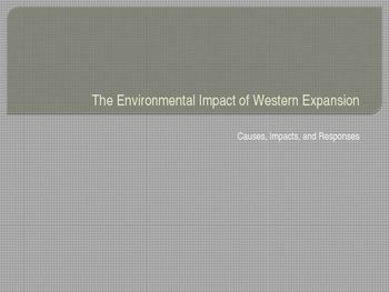 The Environmental Impact of Westward Expansion