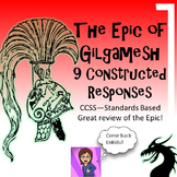 The Epic of Gilgamesh 9 Constructed Response Prompts CCSS Text Based Writing