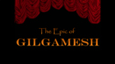 The Epic of Gilgamesh - Scripted Classroom Play - 6th Grade Social Studies