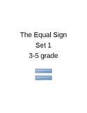 The Equal Sign - Set 1,  3-5 grade