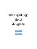 The Equal Sign Set 2, 4 - 5 grade
