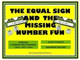 The Equal Sign and the Missing Number Fun (Common Core Aligned)