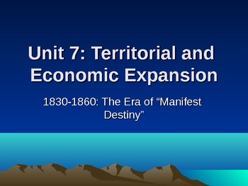 The Era of Manifest Destiny (Unit 7)