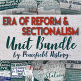 The Era of Reform and Sectionalism Full Unit Bundle