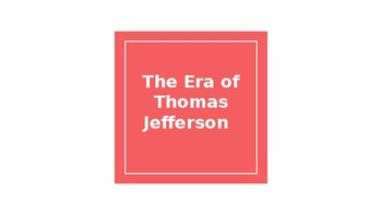 The Era of Thomas Jefferson and the War of 1812