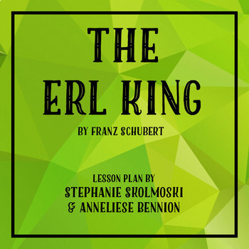 The Erl King Musical by Franz Schubert Lesson Plan