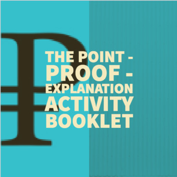 Writing 101: The Point-Proof-Explanation Method Activity Booklet