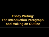 The Essay: Writing an Introduction Paragraph and Making an Outline