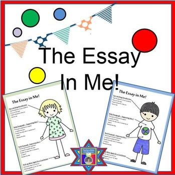 Writing an Essay Graphic Organizer:  The Essay in Me
