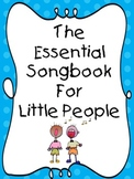 The Essential Song Book For Little People