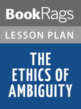 The Ethics of Ambiguity Lesson Plans