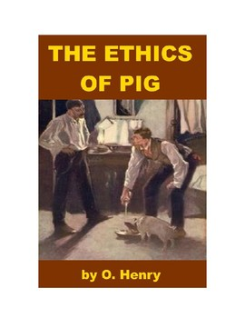 The Ethics of Pig - O. Henry