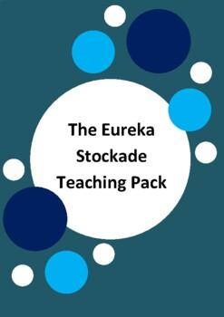 The Eureka Stockade Teaching Pack - 50% Saving - Australian History