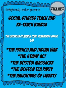 The Events that lead up to the American Revolution Teach and Reteach Bundle