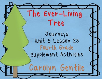 The Ever-Living Tree  The Life and Times of a ... Journeys Unit 5 Lesson 23 4th
